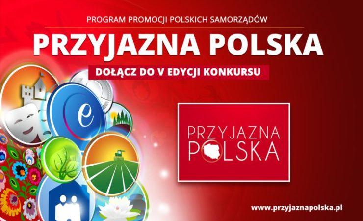 "NASZ PATRONAT:  V edycja programu ""Przyjazna Polska"""